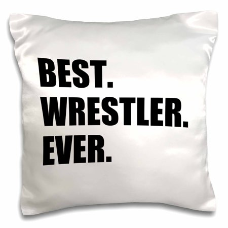 3dRose Best Wrestler Ever, fun wrestling sport gift, black and white text, Pillow Case, 16 by