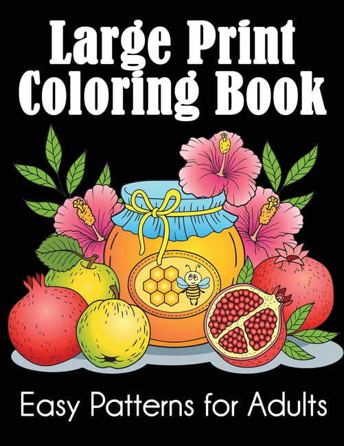 Large Print Coloring Book : Easy Patterns For Adults (Paperback) -  Walmart.com - Walmart.com