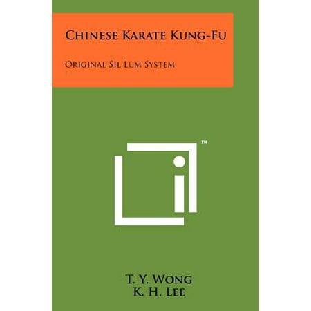 - Chinese Karate Kung-Fu : Original Sil Lum System