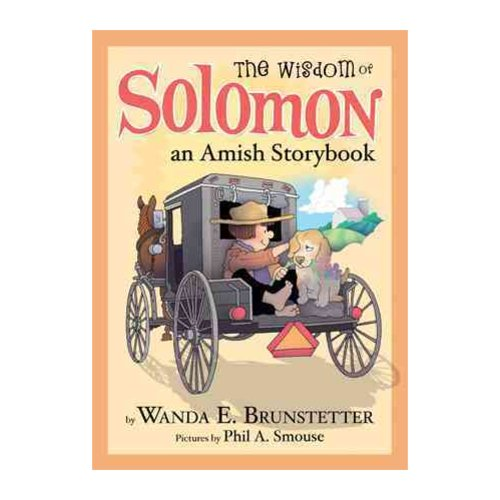 The Wisdom of Solomon Lapp: A Solomon Lapp and Friends Amish Storybook
