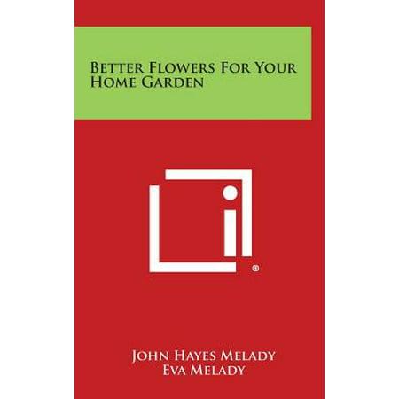 Better Flowers for Your Home Garden Better Flowers for Your Home Garden