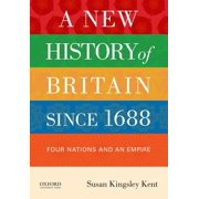 A New History of Britain Since 1688 : Four Nations and an Empire