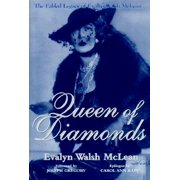 Queen of Diamonds : The Fabled Legacy of Evalyn Walsh McLean