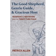 The Good Shepherd, Gentle Guide, and Gracious Host (Hardcover)