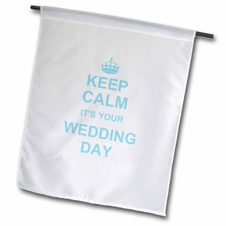 Image of 3dRose Keep Calm its your Wedding day Humorous fun calming reminder before getting married - carry on blue - Garden Flag, 12 by 18-inch