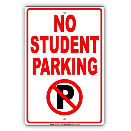 No Student Parking Restriction Alert Caution Warning Notice Aluminum Metal Sign 8
