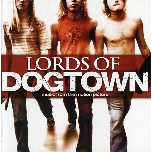 Lords Of Dogtown Soundtrack
