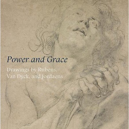 Power and Grace : Drawings by Rubens, Van Dyck, and