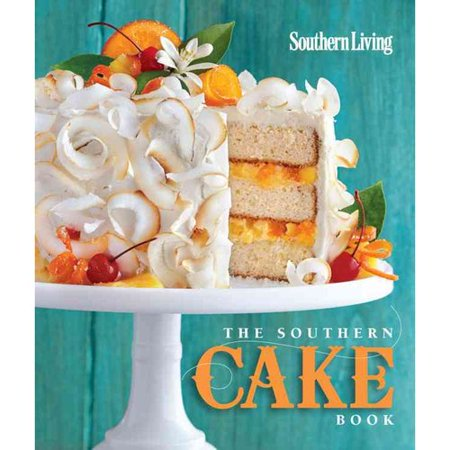 southern living the southern cake book