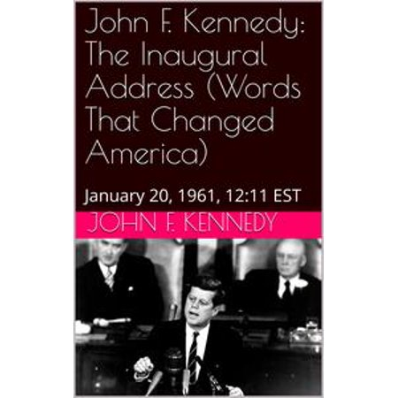 John F. Kennedy The Inaugural Address (Words That Changed America) - eBook for $<!---->
