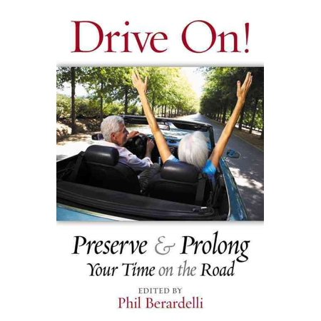 Drive On   Preserve And Prolong Your Time On The Road