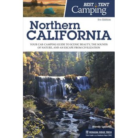 Best Tent Camping: Northern California - eBook (The Best Camping In California)