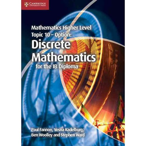 Mathematics Higher Level Topic 10 - Option: Discrete Mathematics for the IB Diploma