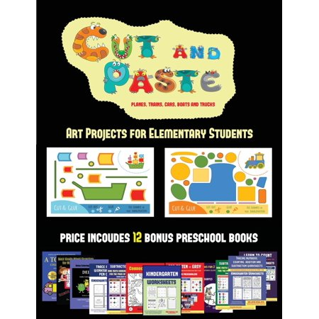 Art Projects for Elementary Students: Art Projects for Elementary Students (Cut and Paste Planes, Trains, Cars, Boats, and Trucks): 20 full-color kindergarten cut and paste activity sheets designed to (Halloween Activities For Kindergarten Students)
