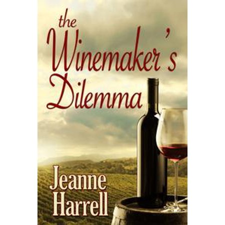 Winemaker's Dilemma (Avila Beach Winery series) - (Winemaker Series)