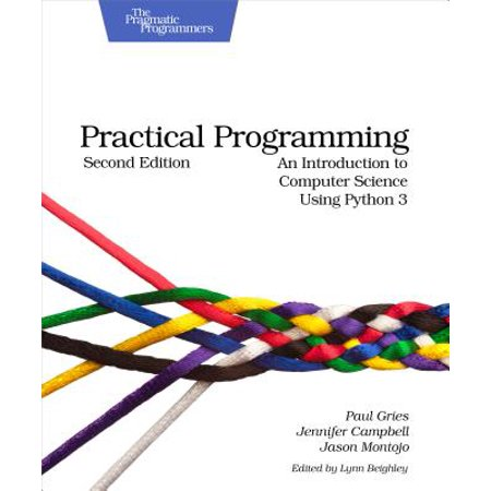 Practical Programming : An Introduction to Computer Science Using Python
