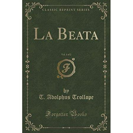 La Beata  Vol  1 Of 2  Classic Reprint