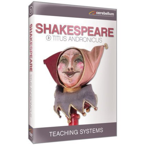 Teaching Systems: Shakespeare Module 3 Titus Andronicus by GOLDHIL