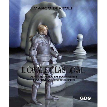 Il cavaliere, la strega e... Antologia di racconti fantasy e fantastici - eBook](La Strega Di Halloween)
