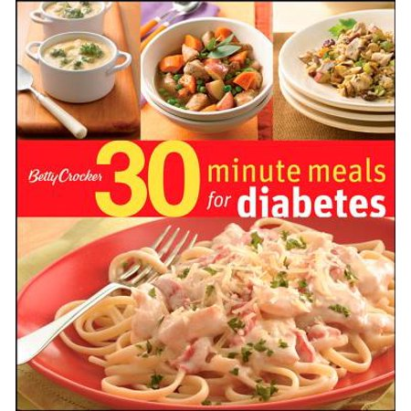 Betty Crocker 30-Minute Meals for Diabetes (Betty Friedan Taking A Stand For Womens Rights)