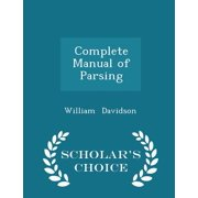 Complete Manual of Parsing - Scholar's Choice Edition