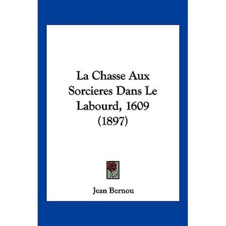 La Chasse Aux Sorcieres Dans Le Labourd, 1609 (1897) - Les Sorciere D'halloween