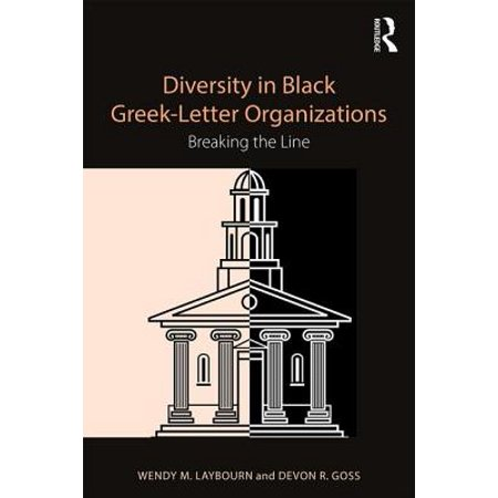 Diversity in Black Greek Letter Organizations : Breaking the