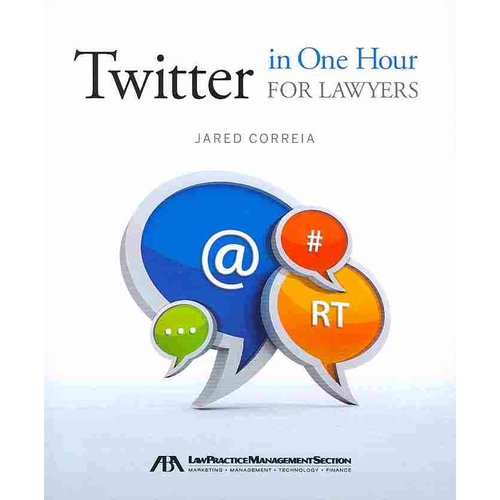 Twitter in One Hour for Lawyers
