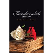 There, Where Nobody Sees Me - eBook