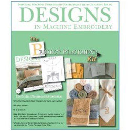 The Perfect Placement Kit, 2nd Edition by Designs in Machine Embroidery ()