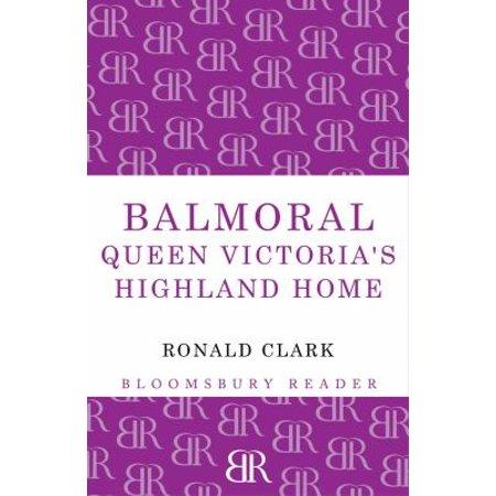 Balmoral  Queen Victorias Highland Home