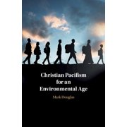 Christian Pacifism for an Environmental Age (Hardcover)