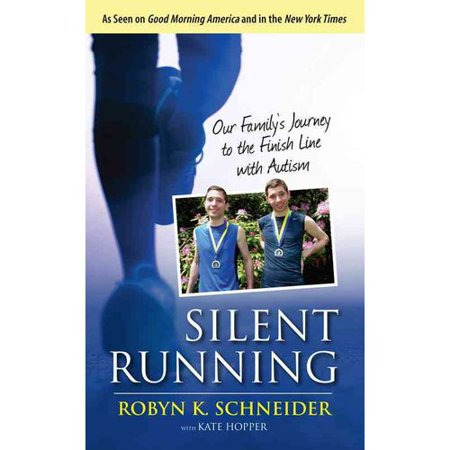 Silent Running  Our Familys Journey To The Finish Line With Autism