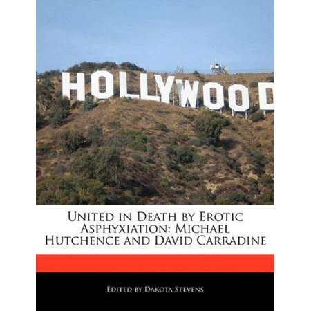 United In Death By Erotic Asphyxiation  Michael Hutchence And David Carradine