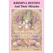 Krishna Deities and Their Miracles : How the Images of Lord Krishna Interact with Their Devotees