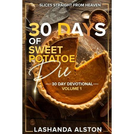 30 Days of Sweet Potatoe Pie Volume 1: 30 Day Devotional (Paperback)