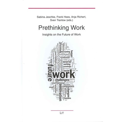 Prethinking Work: Insights on the Future of Work