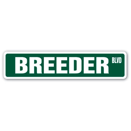 BREEDER Street Sign cats dogs animal veterinarian groomer | Indoor/Outdoor |  24