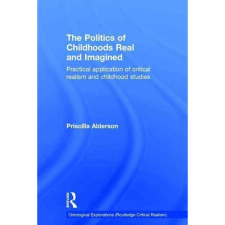 The Politics Of Childhoods Real And Imagined  Practical Application Of Critical Realism And Childhood Studies