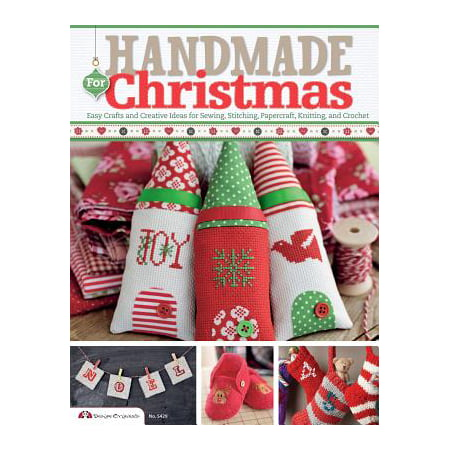 Handmade for Christmas : Easy Crafts and Creative Ideas for Sewing, Stitching, Papercraft, Knitting, and Crochet (Creative Dresses Ideas)
