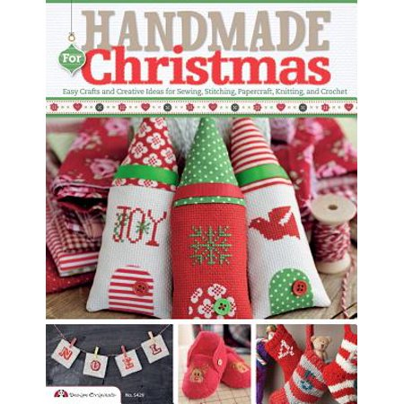 - Handmade for Christmas : Easy Crafts and Creative Ideas for Sewing, Stitching, Papercraft, Knitting, and Crochet