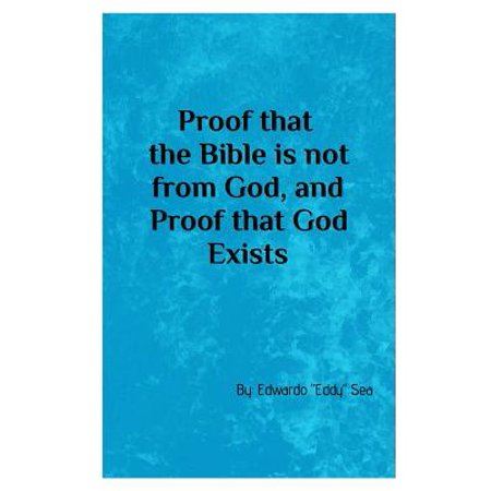 Proof That the Bible Is Not from God, & Proof That God