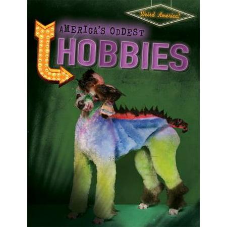 America's Oddest Hobbies