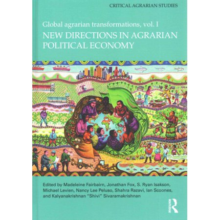 New Directions In Agrarian Political Economy  Global Agrarian Transformations