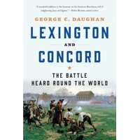Lexington and Concord : The Battle Heard Round the World