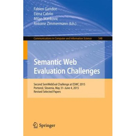 Semantic Web Evaluation Challenges: SemWebEval Challenge at ESWC 2015, Portoroz, Slovenia, May 31 - June 4, 2015, Revised Selected Papers