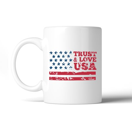 Trust   Love Usa White 11Oz Ceramic Coffee Mug 4Th Of July Gift Mug
