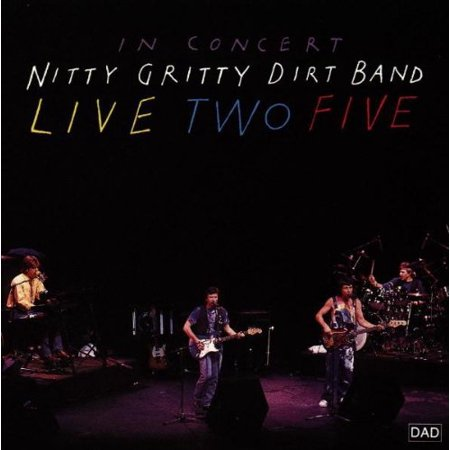 Live Two Five - In Concert - Nitty Gritty Dirt Band (This Is Halloween Concert Band)