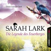 Die Legende des Feuerberges - Die Feuerblüten-Trilogie, Band 3 (Ungekürzt) - Audiobook