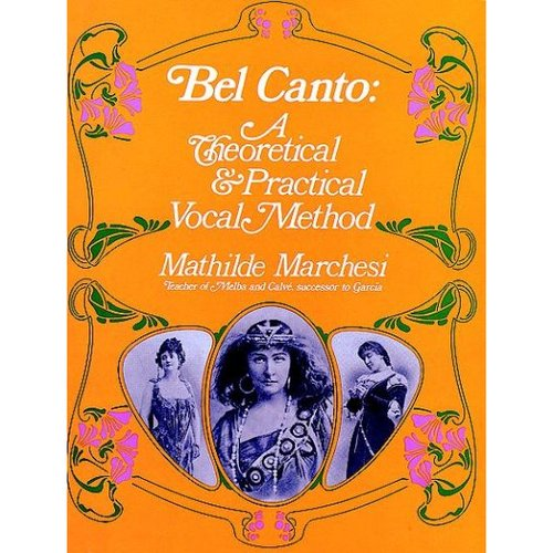 Bel Canto Theoretical and Practical Vocal Method